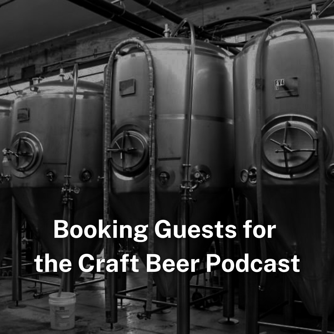 Booking Guests for the Craft Beer Podcast