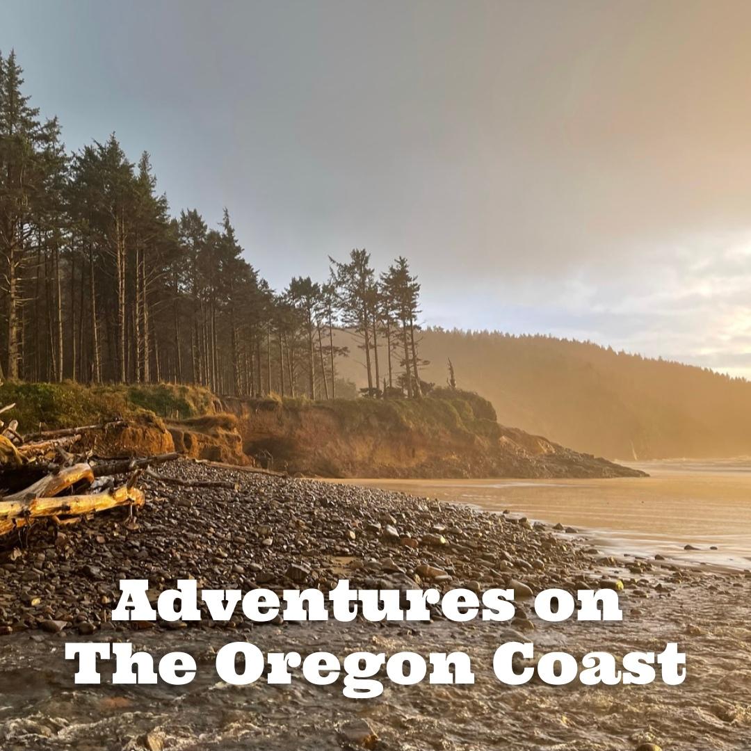Adventures on The Oregon Coast